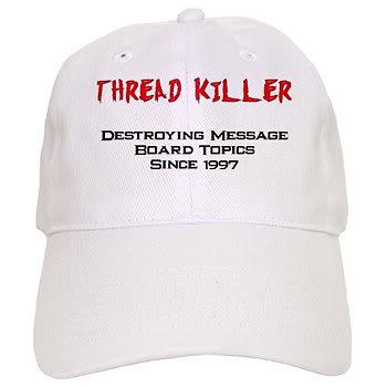 Thread killers